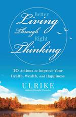Better Living Through Right Thinking