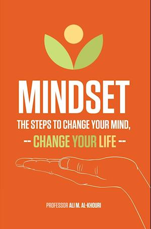 Bog, hæftet Mindset: The Steps to Change Your Mind, Change Your Life af Ali M Al-Khouri