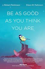 Be as Good as You Think You Are