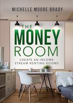 The Money Room: Create an Income Stream Renting Rooms