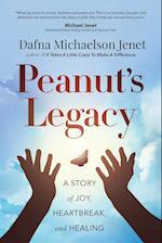 Peanut's Legacy: A Story of Joy, Heartbreak and Healing