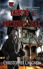 The Ghosts of Presque Isle af Christopher Chagnon