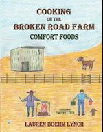 Cooking on the Broken Road Farm, Comfort Foods af Lauren Boehm Lynch