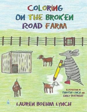 Bog, paperback Coloring on the Broken Road Farm af Lauren Boehm Lynch