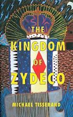 Kingdom of Zydeco af Michael Tisserand