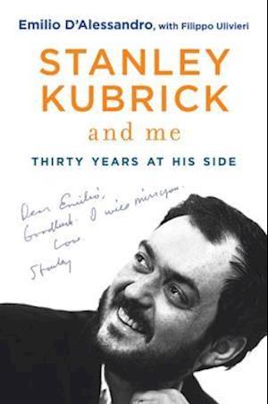 Stanley Kubrick and Me af Emilio D'Alessandro