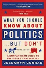 What You Should Know About Politics... but Don't af Jessamyn Conrad