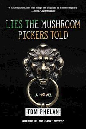 Bog, paperback Lies the Mushroom Pickers Told af Tom Phelan