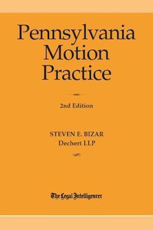 Bog, paperback Pennsylvania Motion Practice 2nd Edition af Steven E. Bizar