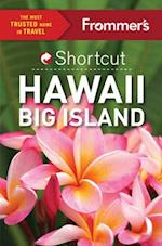 Frommer's Shortcut Hawaii Big Island af Jeanne Cooper