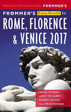 Frommer's EasyGuide to Rome, Florence and Venice 2017 af Donald Strachan, Stephen Keeling, Melanie Renzulli