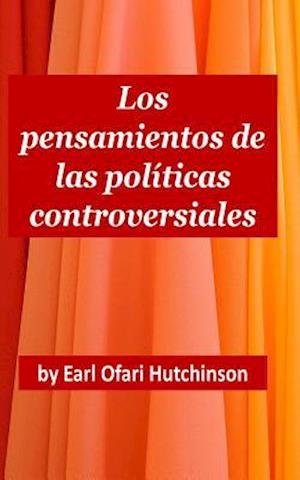 Los Pensamientos de Las Politicas Controversiales