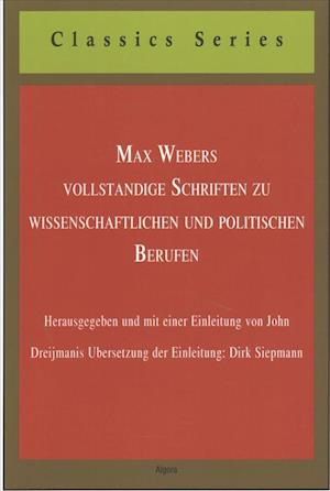 Bog, paperback Max Webers Vollstandige Schriften Zu Wissenschaftlichen Und Politischen Berufen af Max Weber
