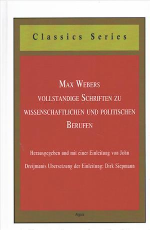 Max Webers Vollstandige Schriften Zu Wissenschaftlichen Und Politischen Berufen