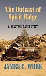 The Outcast of Spirit Ridge
