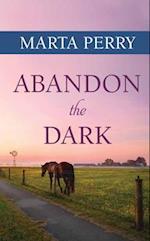 Abandon the Dark