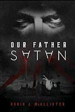 Our Father Satan