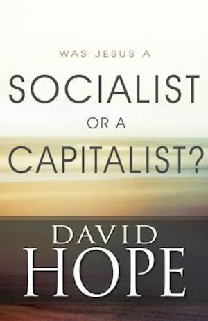 Was Jesus a Socialist or a Capitalist?
