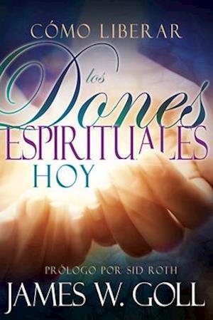 Bog, paperback Como Liberar IOS Dones Espirituales Hoy af James Goll