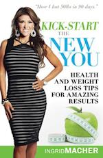 Kick-start the New You af Ingrid Macher