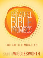 The Greatest Bible Promises for Faith and Miracles (Greatest Bible Promises)