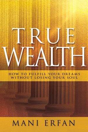 Bog, hardback True Wealth af Mani Erfan