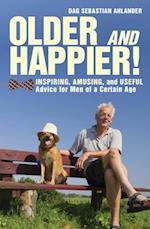 Older and Happier! af Dag Sebastian Ahlander