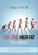 Low Carb, High Fat Food Revolution af Andreas Eenfeldt