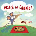 Watch the Cookie! af Nancy Cote