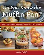 Do You Know the Muffin Pan? af Amy Fazio
