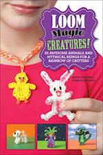 Loom Magic Creatures! af Monica Sweeney