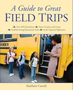 Guide to Great Field Trips