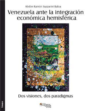 Venezuela ante la integración económica hemisférica