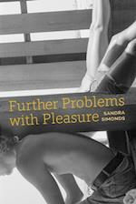 Further Problems With Pleasure (Akron Series in Poetry)