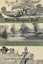 River, Reaper, Rail (Ohio History and Culture)