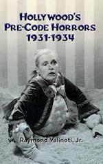 Hollywood's Pre-Code Horrors 1931-1934 (hardback)
