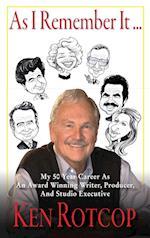 As I Remember It (hardback): My 50 Year Career As An Award Winning Writer, Producer, And Studio Executive