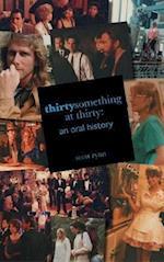 thirtysomething at thirty: an oral history (hardback)