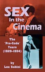 Sex In the Cinema: The 'Pre-Code' Years (1929-1934) (hardback)