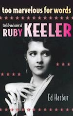 Too Marvelous for Words: The Life and Career of Ruby Keeler (hardback)