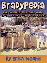 Bradypedia: The Complete Reference Guide to Television's The Brady Bunch (hardback)