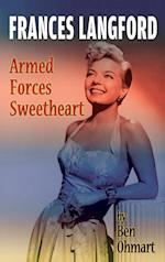 Frances Langford: Armed Forces Sweetheart (hardback)