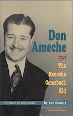 Don Ameche: The Kenosha Comeback Kid (hardback)