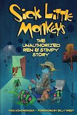 Sick Little Monkeys: The Unauthorized Ren & Stimpy Story