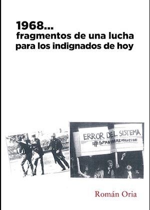 1968...Fragmentos de una lucha para los indignados de hoy