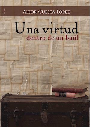 Una virtud dentro de un baúl af Aitor Cuesta Lopez