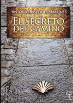 El secreto del Camino af Antonio Bascones Martinez