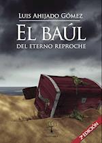 El baúl del eterno reproche af Luis Ahijado Gomez