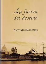 La fuerza del destino af Antonio Bascones Martinez