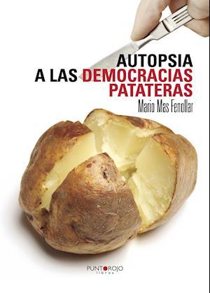 Autopsia a las democracias patateras